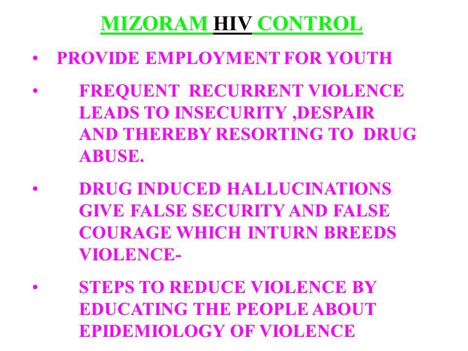 MIZORAM HIV CONTROL PROVIDE EMPLOYMENT FOR YOUTH.