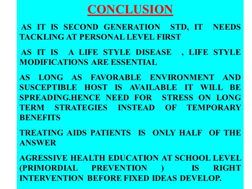 CONCLUSION AS IT IS SECOND GENERATION STD, IT NEEDS TACKLING AT PERSONAL LEVEL FIRST.