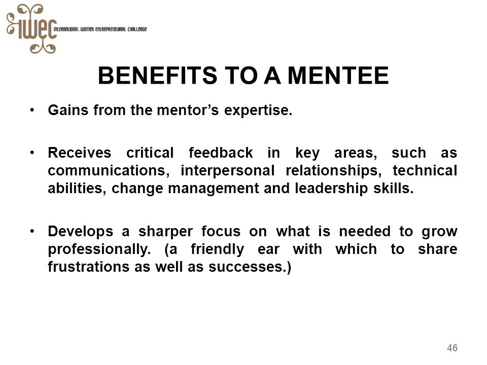 BENEFITS TO A MENTEE Gains From The Mentors Expertise