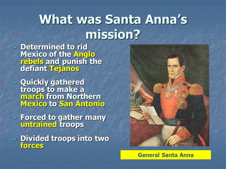 what was santa annas mission