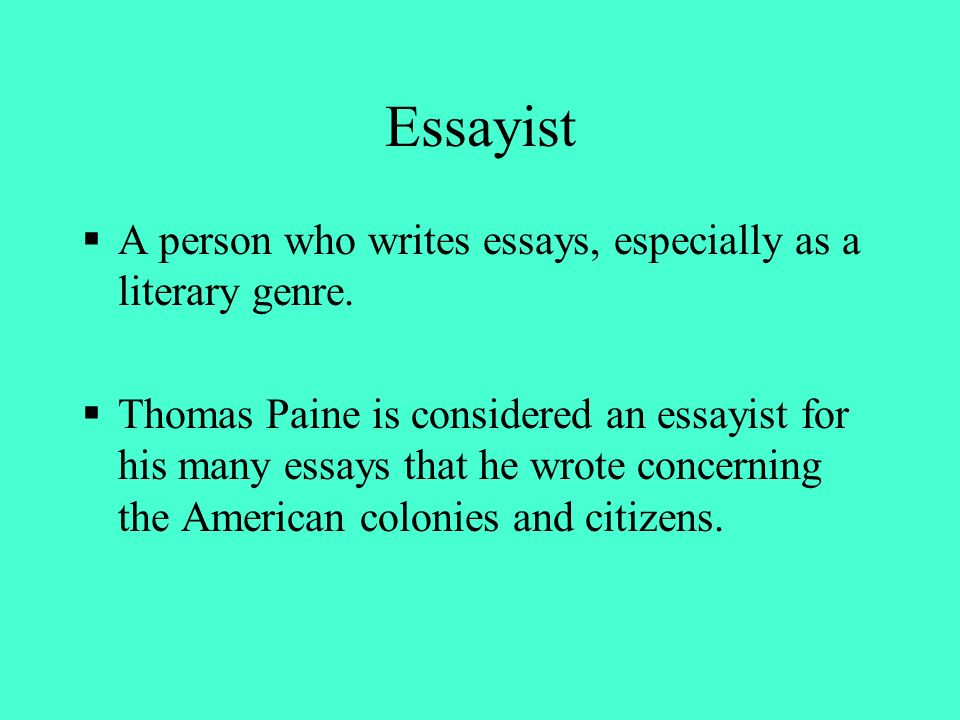 Research Essay Papers Essayist A Person Who Writes Essays Especially As A Literary Genre Learning English Essay also Gender Equality Essay Paper The Revolutionary Period Of American Literature  Ppt Download Argumentative Essay Thesis Examples