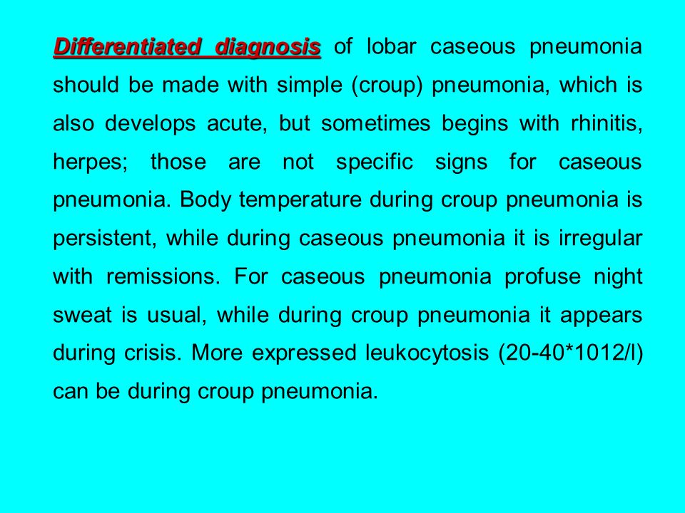 Caseous pneumonia: symptoms, treatment, medical history, clinical course, photo, differential diagnosis