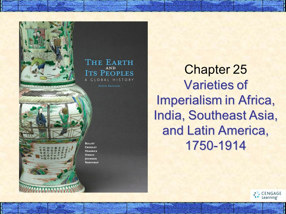 Chapter 25 Varieties of Imperialism in Africa, India, Southeast Asia, and Latin America,