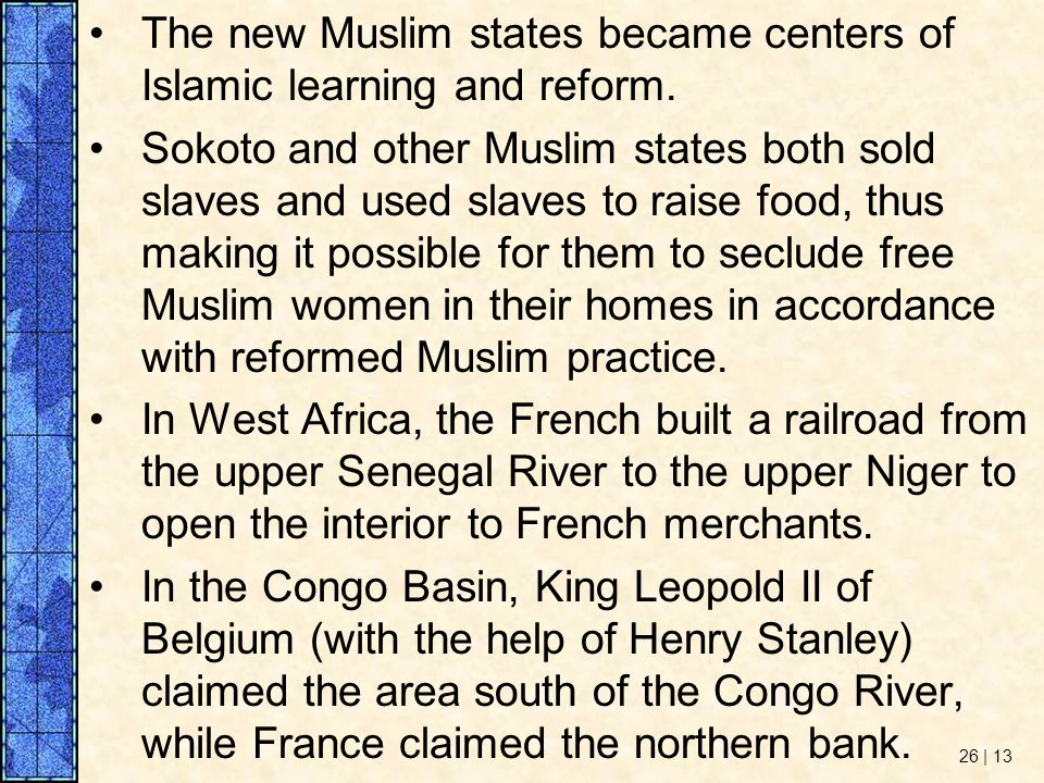 The new Muslim states became centers of Islamic learning and reform.