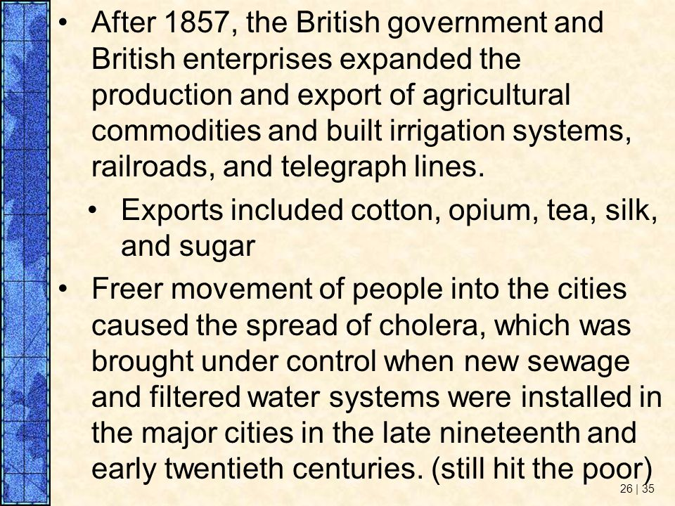 After 1857, the British government and British enterprises expanded the production and export of agricultural commodities and built irrigation systems, railroads, and telegraph lines.