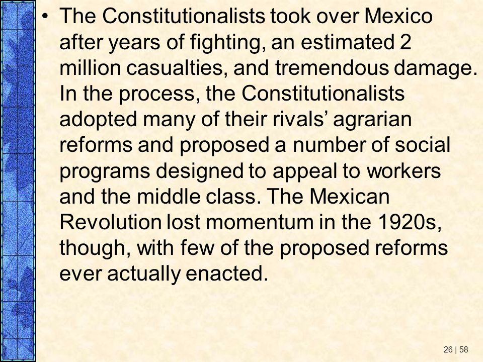 The Constitutionalists took over Mexico after years of fighting, an estimated 2 million casualties, and tremendous damage.