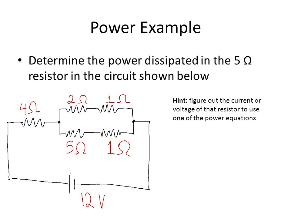 Power Example Determine the power dissipated in the 5 Ω resistor in the circuit shown below.