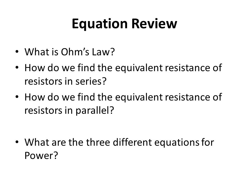 Equation Review What is Ohm's Law