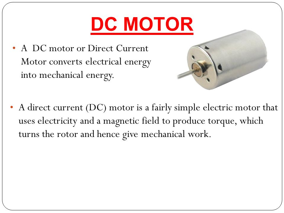 dc motors t ppt video online download3 dc motor a dc motor or direct current motor converts electrical