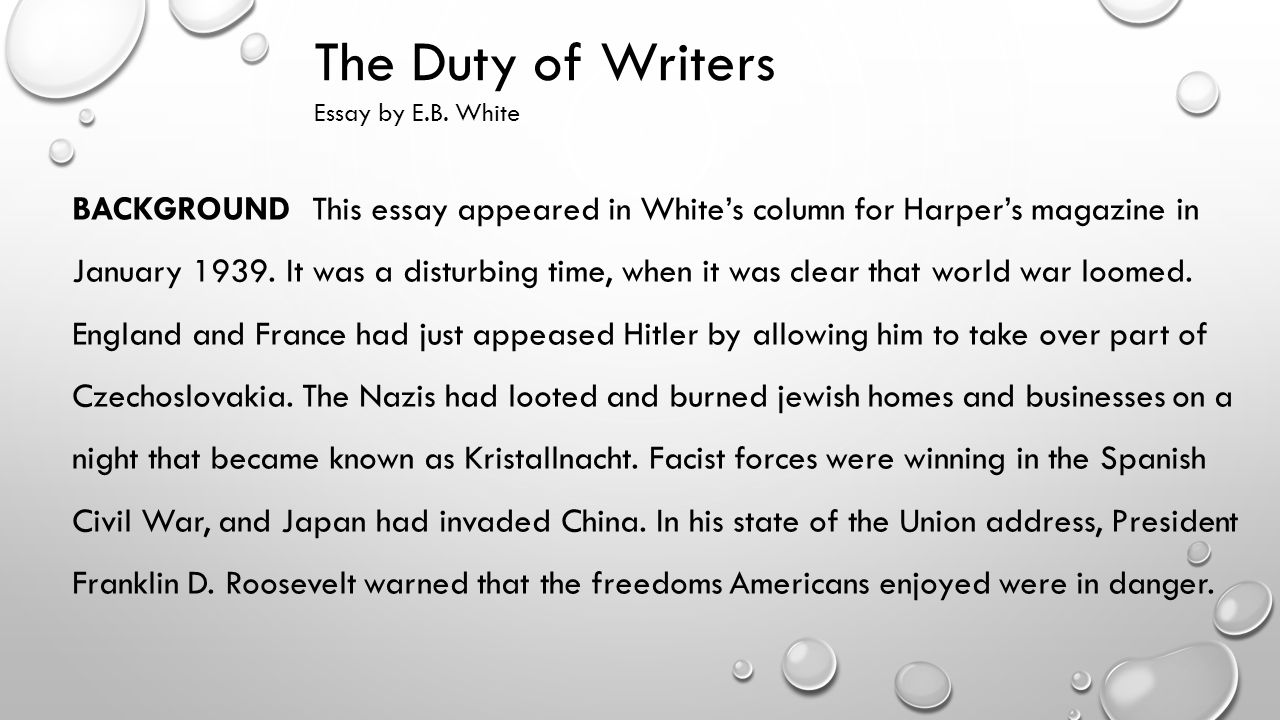 The Duty Of Writers Essay By Eb White Quick Facts Name Eb White  The Duty Of Writers Essay By Eb White Healthy Diet Essay also English Language Essay Topics  Essay On Science And Society
