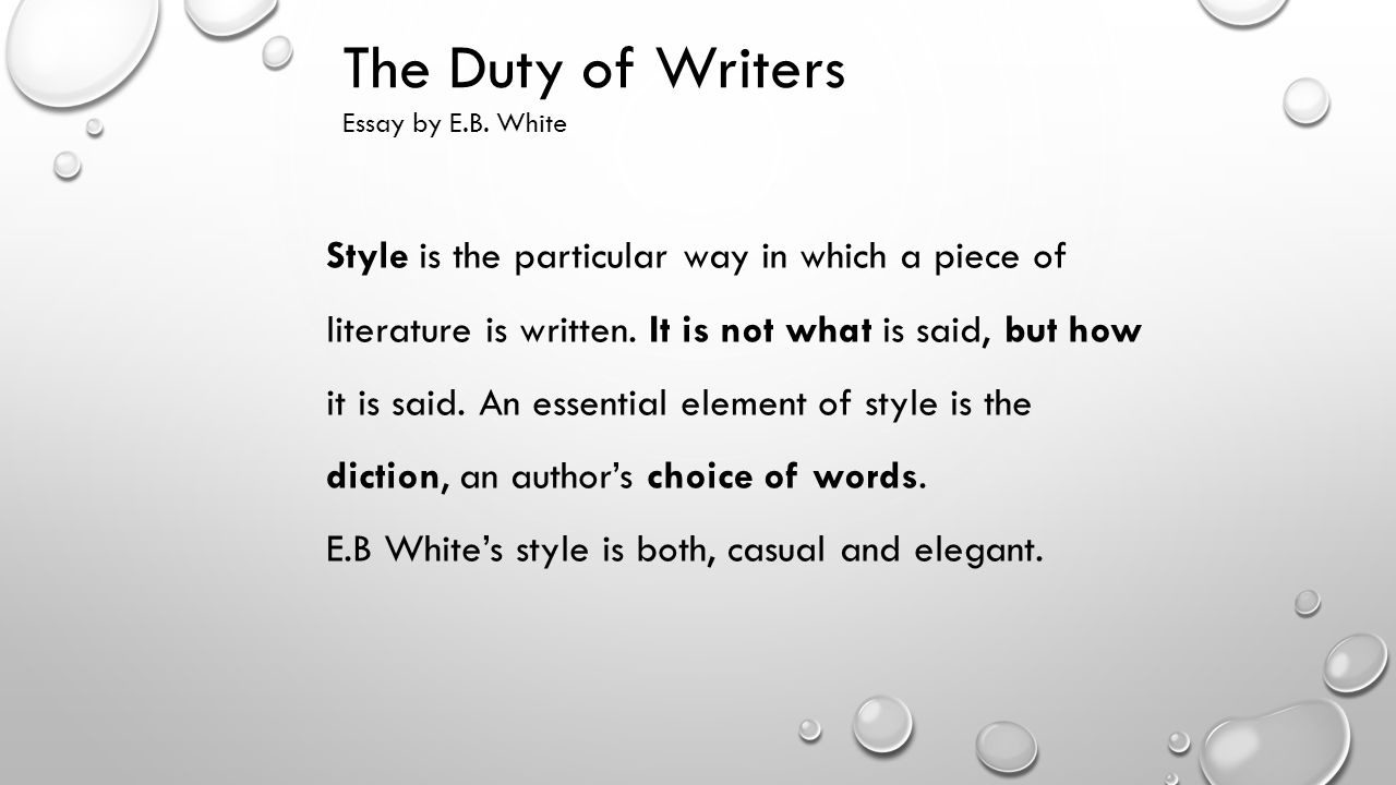 The Duty Of Writers Essay By Eb White Quick Facts Name Eb White  The Duty Of Writers Essay By Eb White How To Write An Essay In High School also Modest Proposal Essay Ideas  Best Custom Writing Services United States