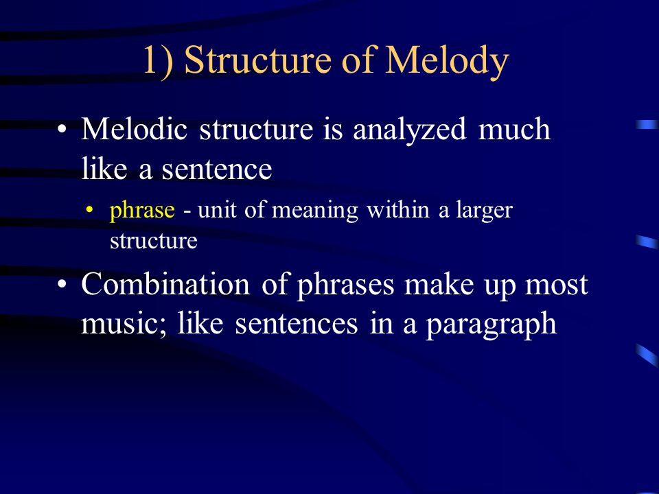 The Elements of Music 1) Melody 2) Rhythm 3) Harmony 4) Texture