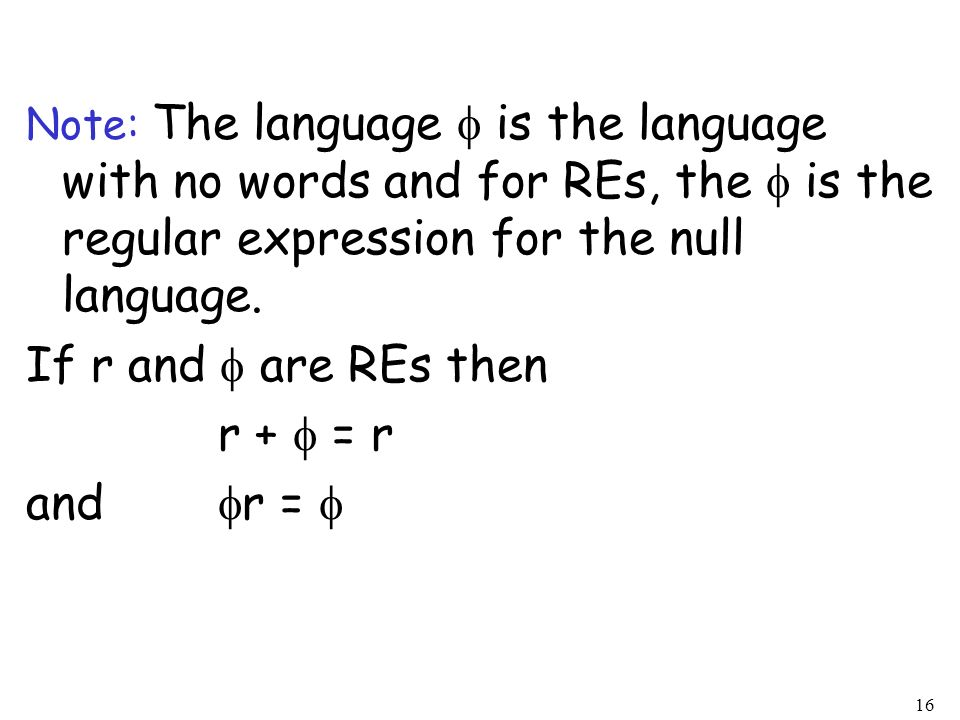 If r and  are REs then r +  = r and r = 