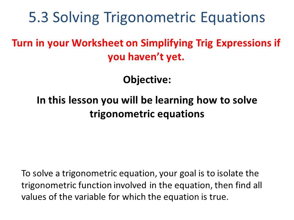 53 solving trigonometric equations - Solving Trig Equations Worksheet