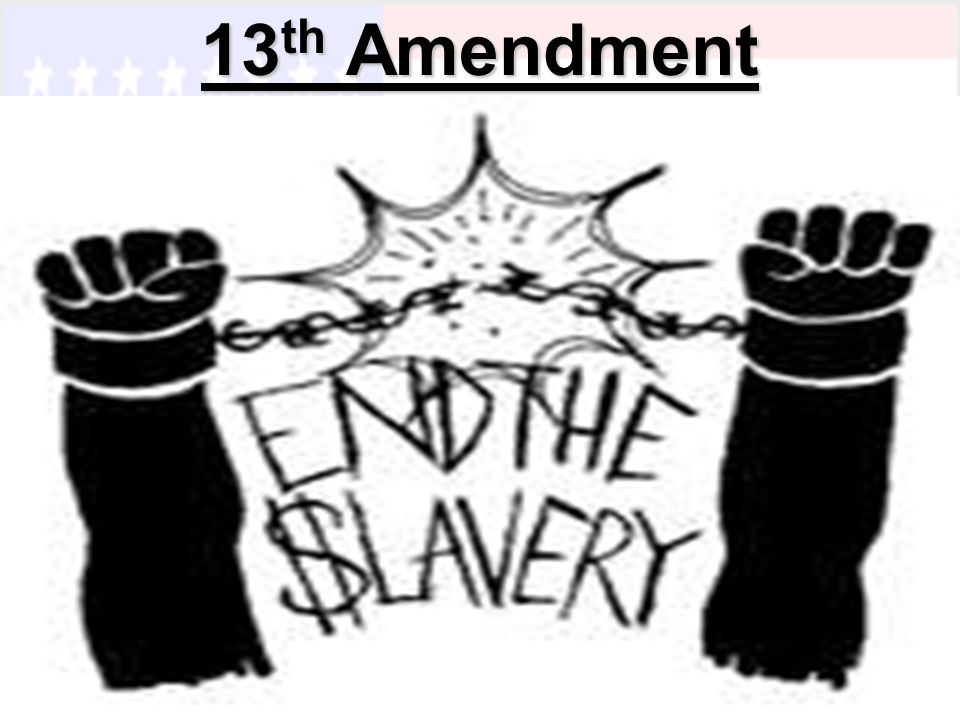 13th amendment The thirteenth amendment was an amendment to the united states constitution, meaning that it was a change to the basic and most important laws that govern the united states it abolished slavery in the united states.