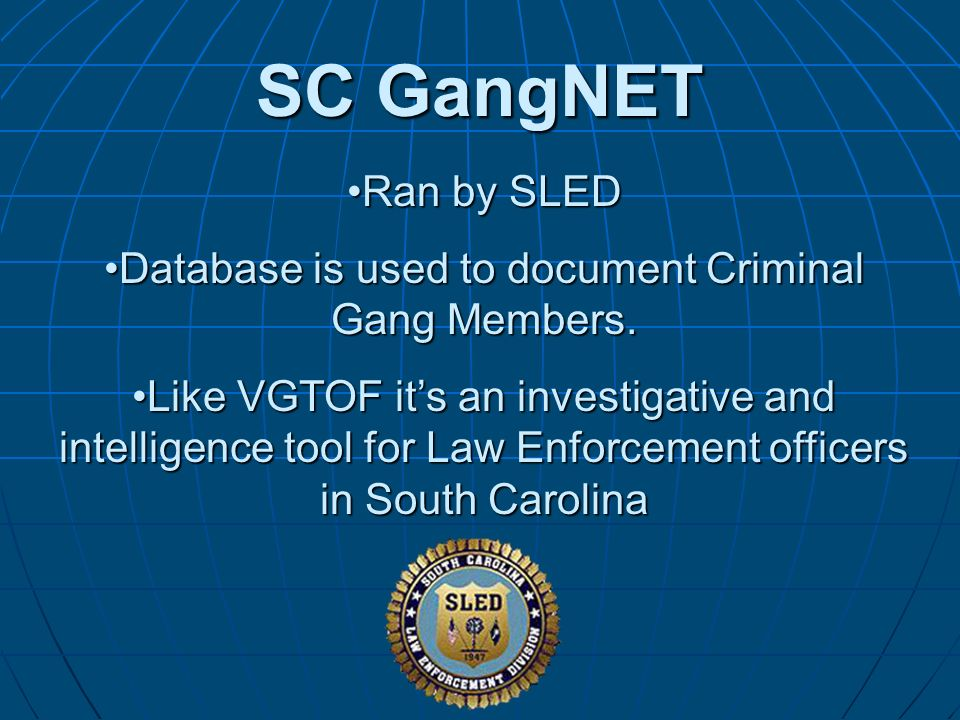 Database is used to document Criminal Gang Members.