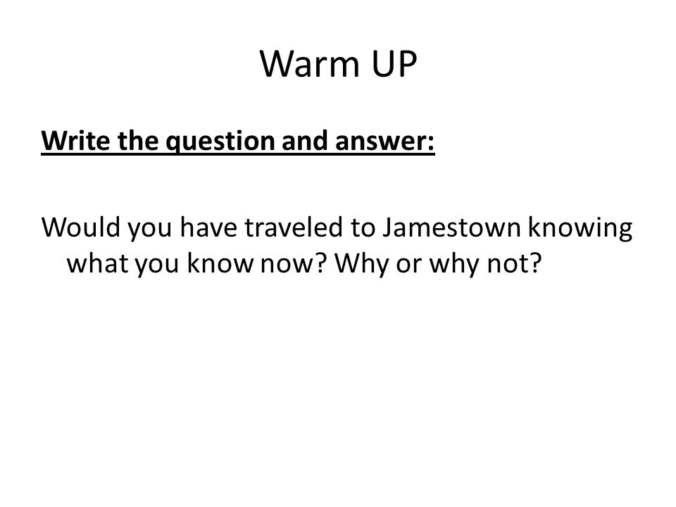 Warm Up Jamestown The First Permanent English Settlement In North. Warm Up Write The Question And Answer Would You Have Traveled To Jamestown Knowing What. Worksheet. Jamestown Worksheet Answers At Mspartners.co