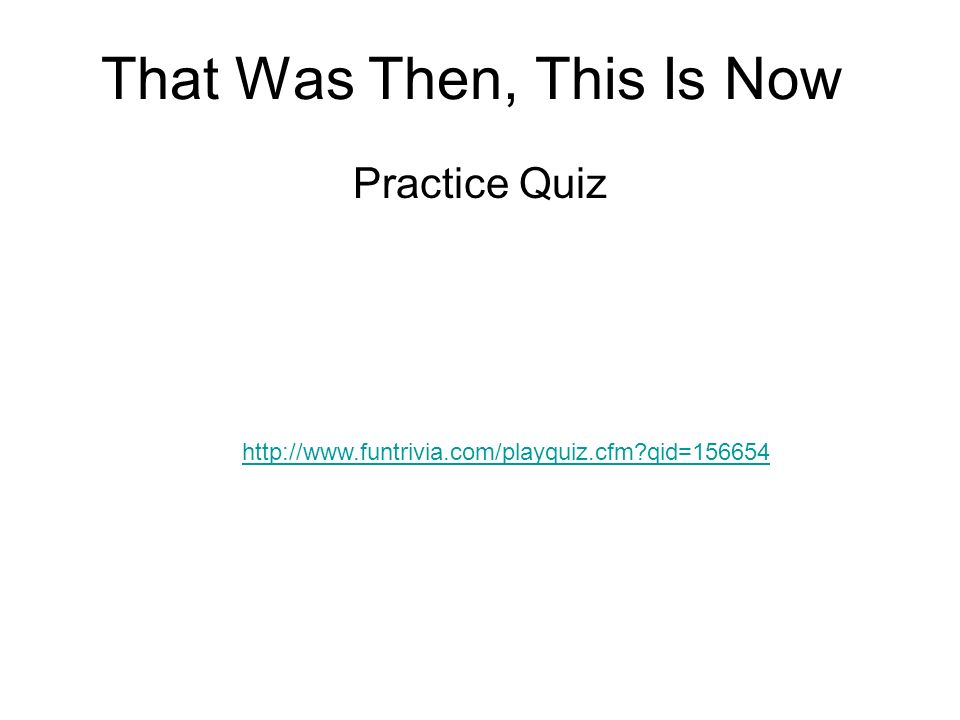 that was then this is now quiz