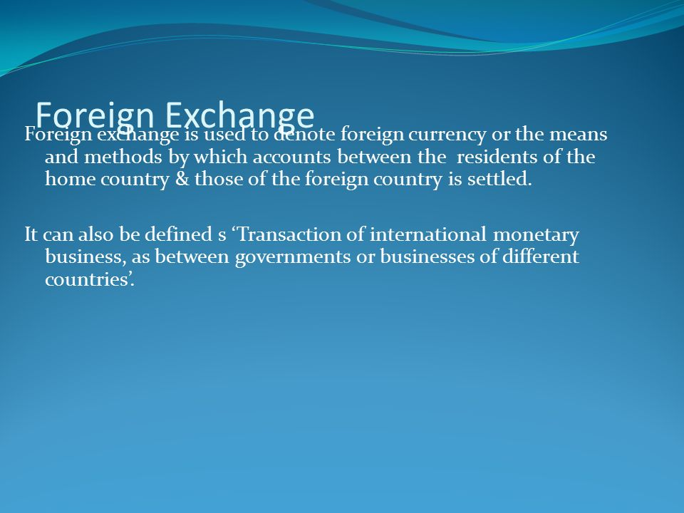 Foreign exchange means