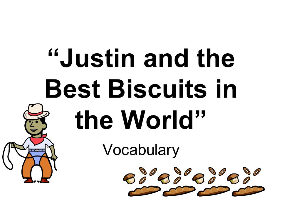 Justin And The Best Biscuits In The World Ppt Download