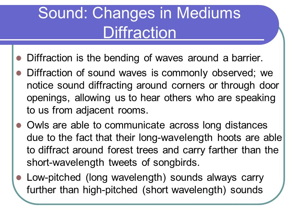 Sound: Changes in Mediums Diffraction