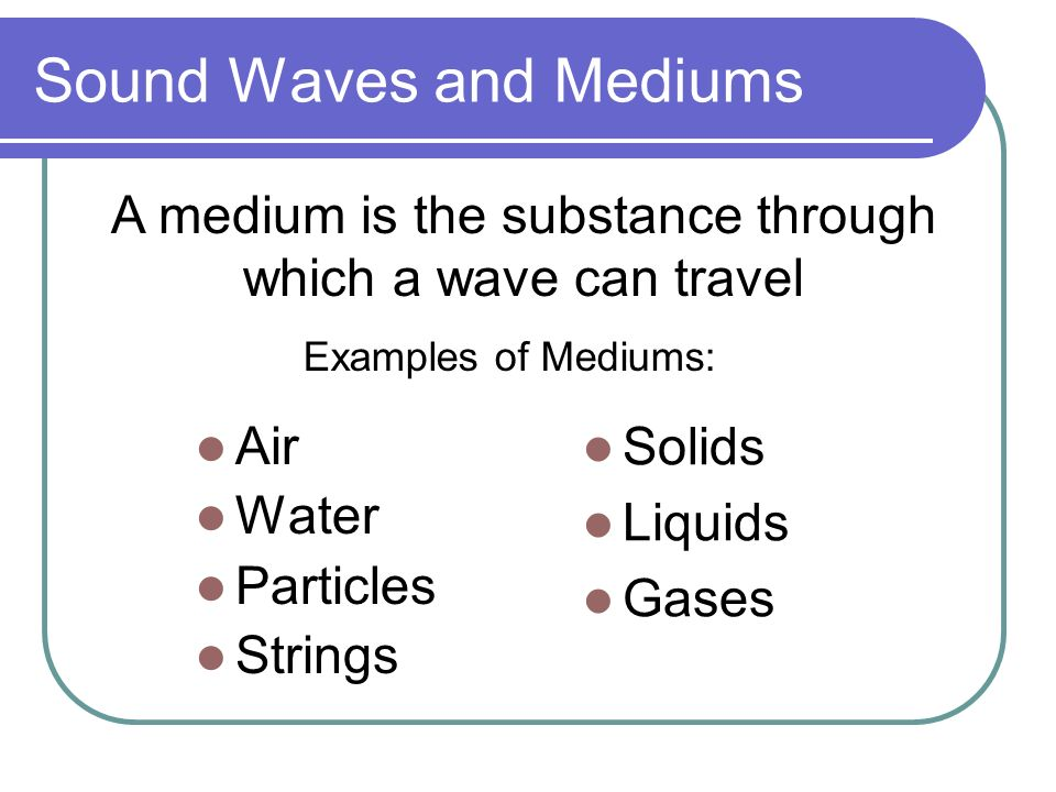 Sound Waves and Mediums