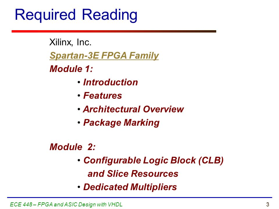 Required Reading Xilinx, Inc. Spartan-3E FPGA Family Module 1: