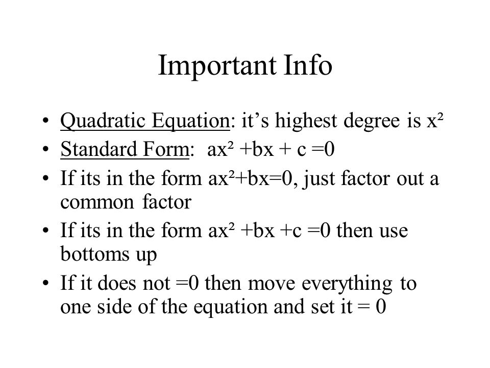 Important Info Quadratic Equation: it's highest degree is x²
