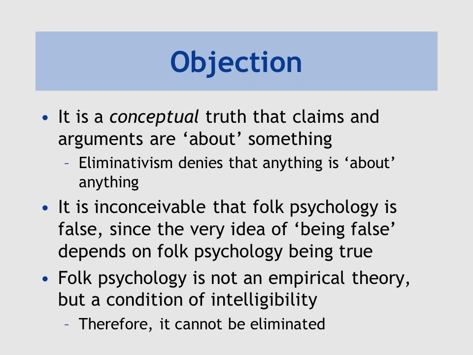 describing the concept of eliminative materialism and proving its true Eliminative materialism rejects many of the assumed concepts common to all the other theories we've discussed (including dualism) for example, many of the examples here used the concept of pain, assuming we both had a common understanding of what this refers to.