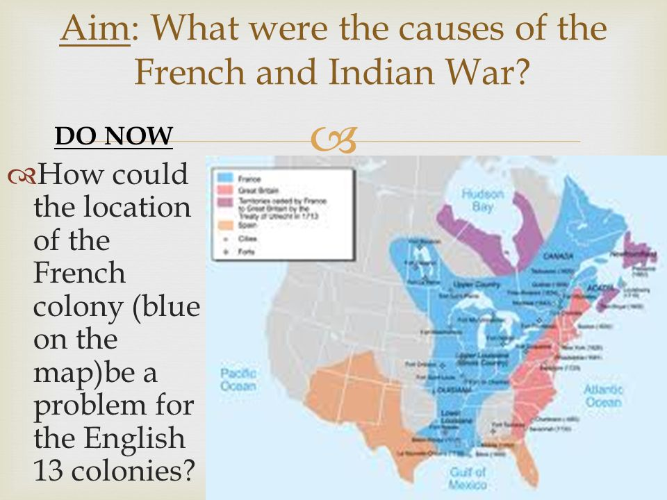 a discussion on the consequencies of the french and indian war Period_ the french & indian war roleplay today you will be roleplaying the french and indian war this land  governor dinwiddy- tell major george washington to send a message to the french that they need to leave our lands at once or they will face serious consequences.