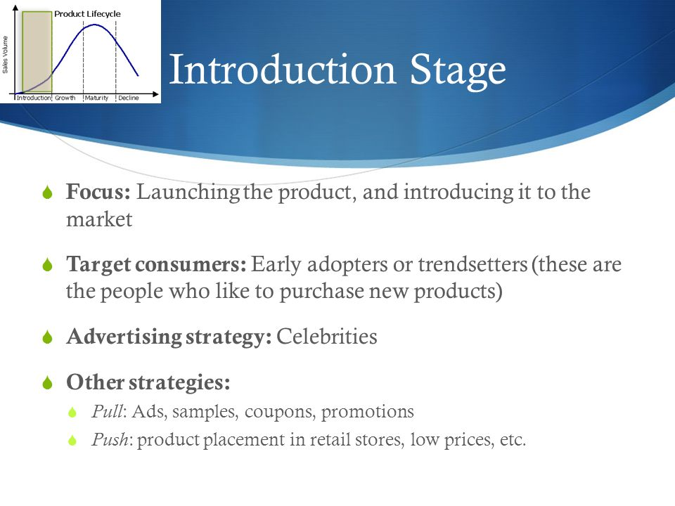 a product in the introduction stage