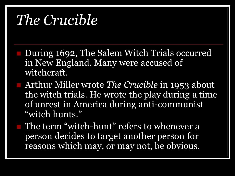 arthur millers purpose for writing the crucible