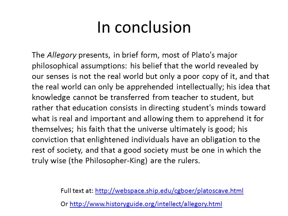 The Allegory Of The Cave  Ppt Video Online Download  In Conclusion The Allegory