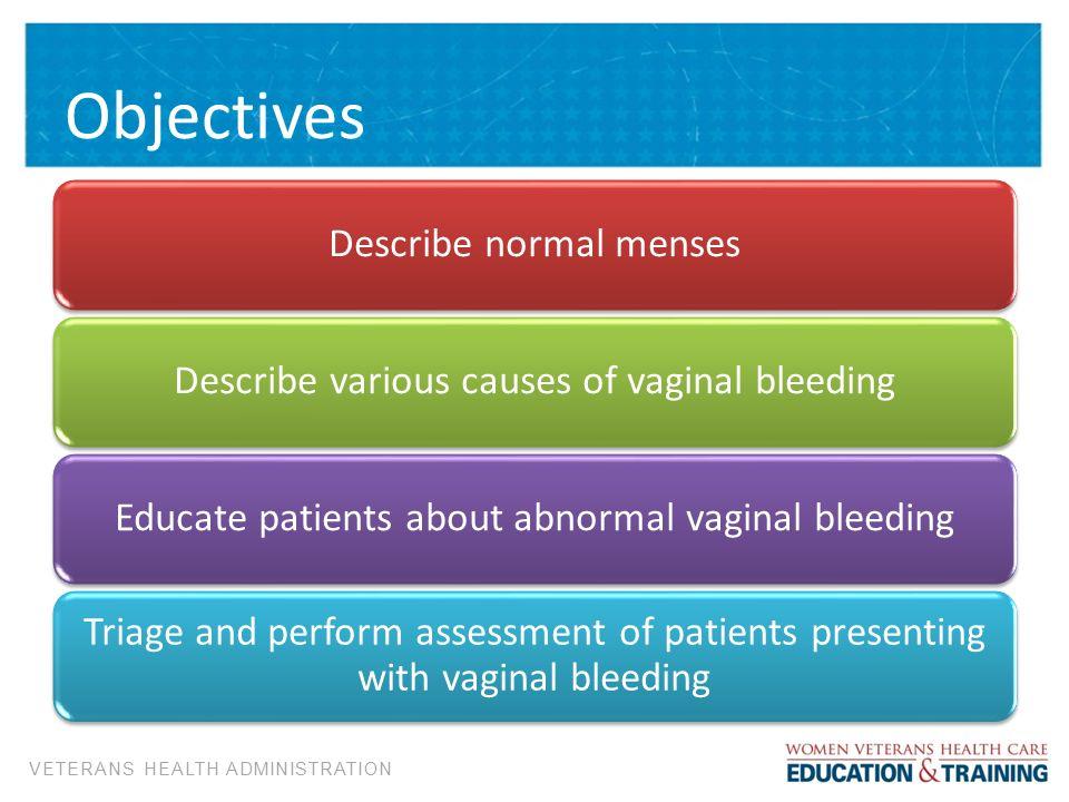 Objectives Describe normal menses