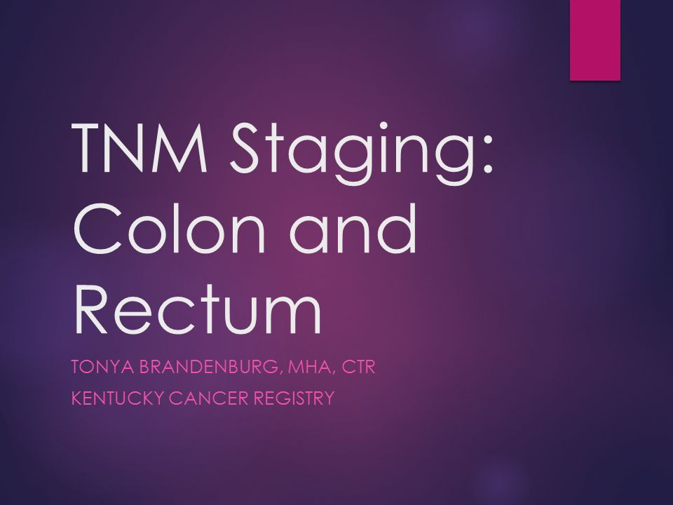 Tnm Staging Colon And Rectum Ppt Video Online Download