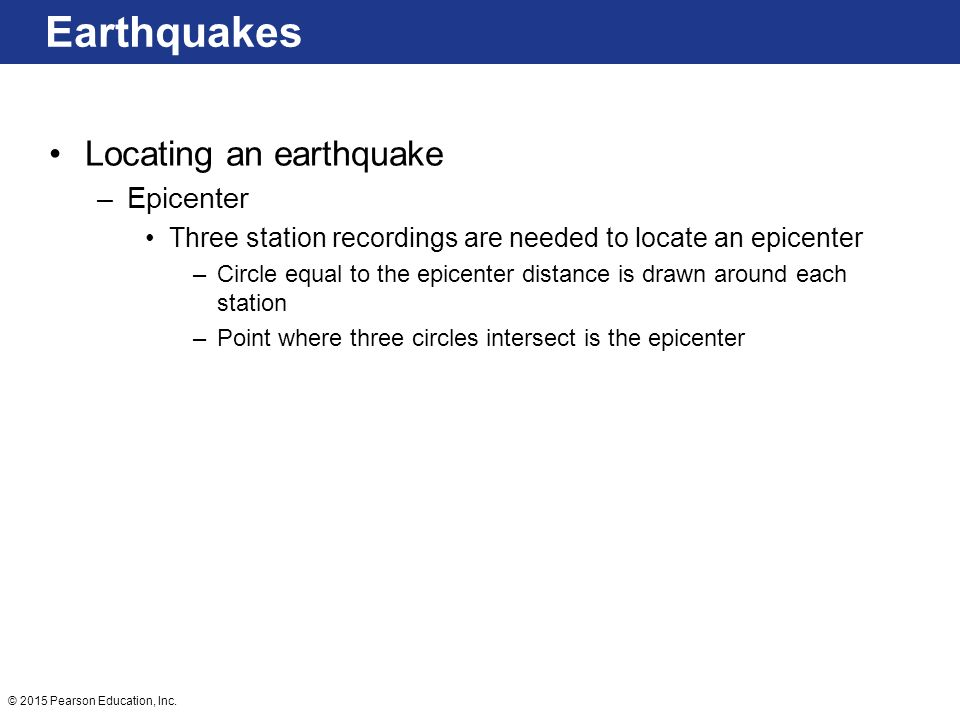 Earthquakes Locating an earthquake Epicenter
