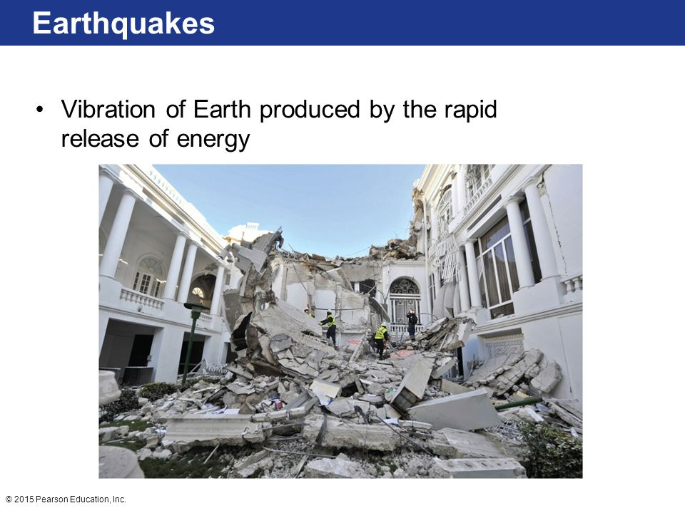 Earthquakes Vibration of Earth produced by the rapid release of energy