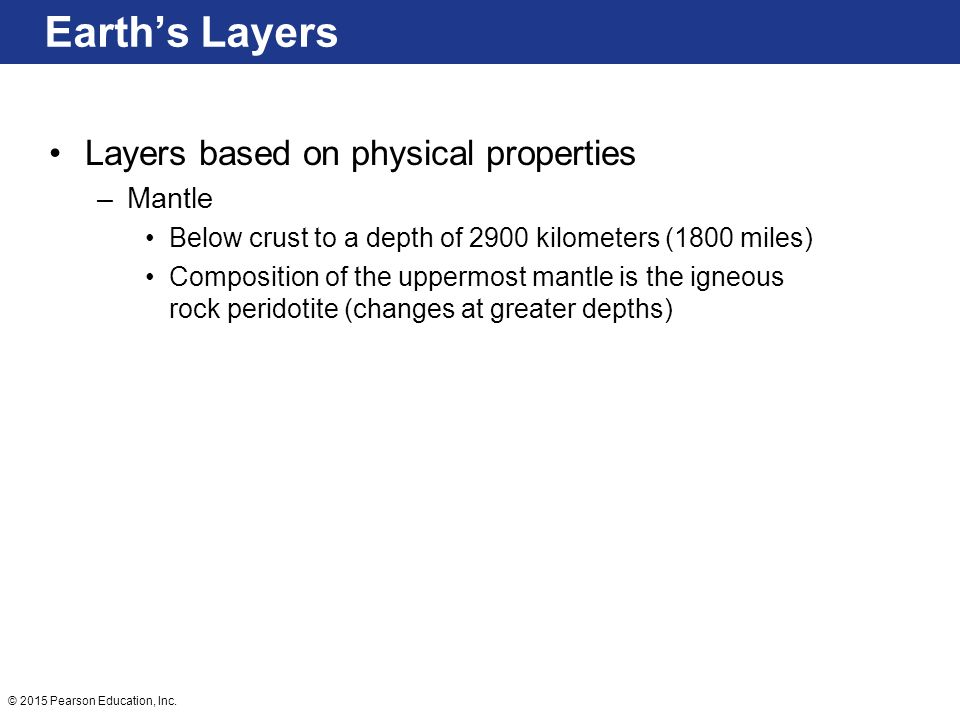 Earth's Layers Layers based on physical properties Mantle