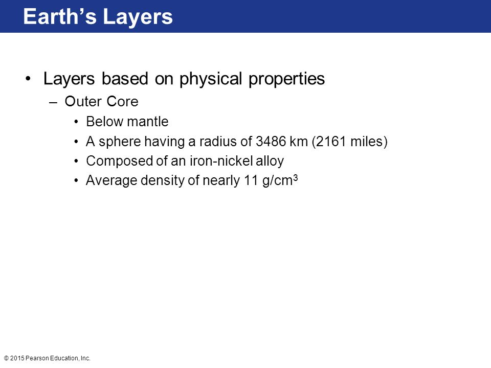Earth's Layers Layers based on physical properties Outer Core