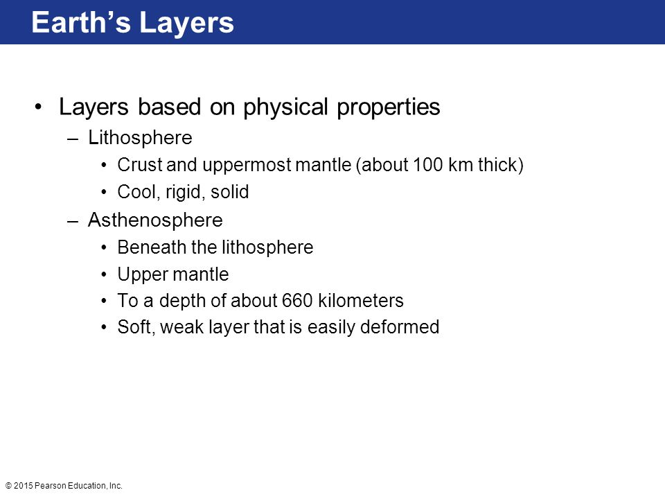 Earth's Layers Layers based on physical properties Lithosphere