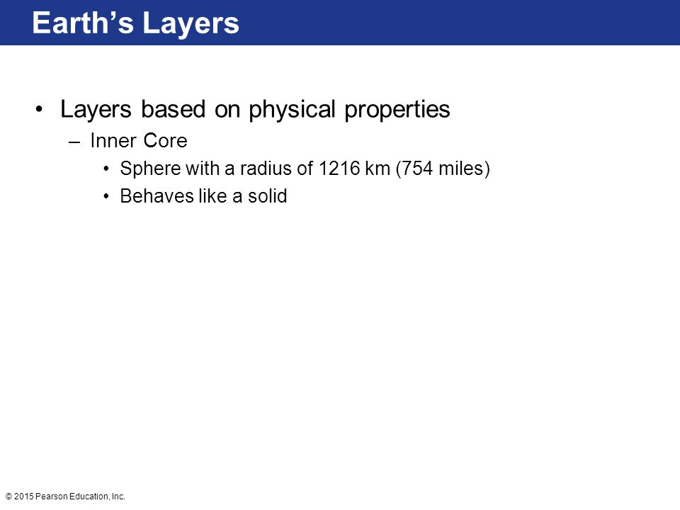 Earth's Layers Layers based on physical properties Inner Core