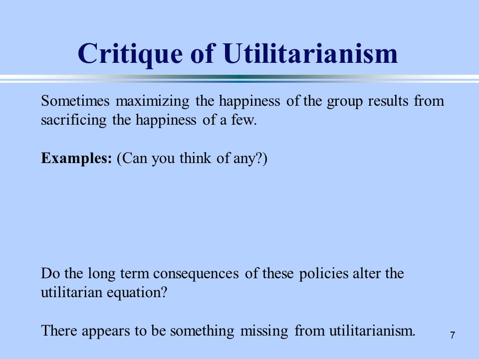 Utilitarianism Utilitarians Focus On The Consequences Of Actions