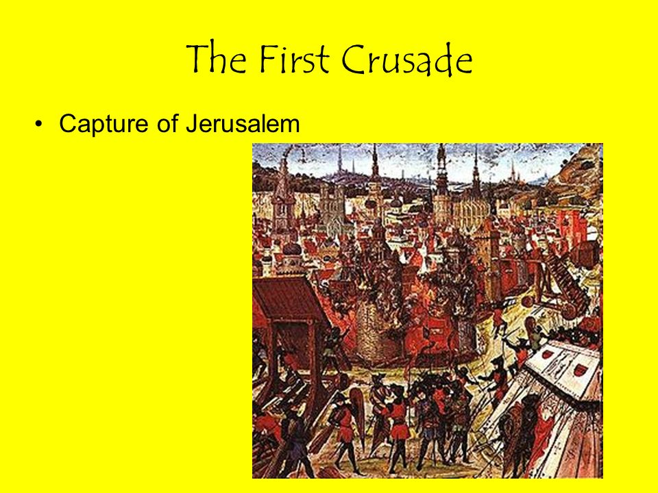 The First Crusade Capture of Jerusalem