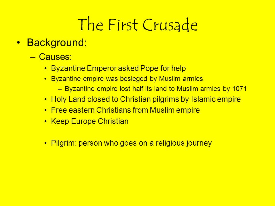 The First Crusade Background: Causes: