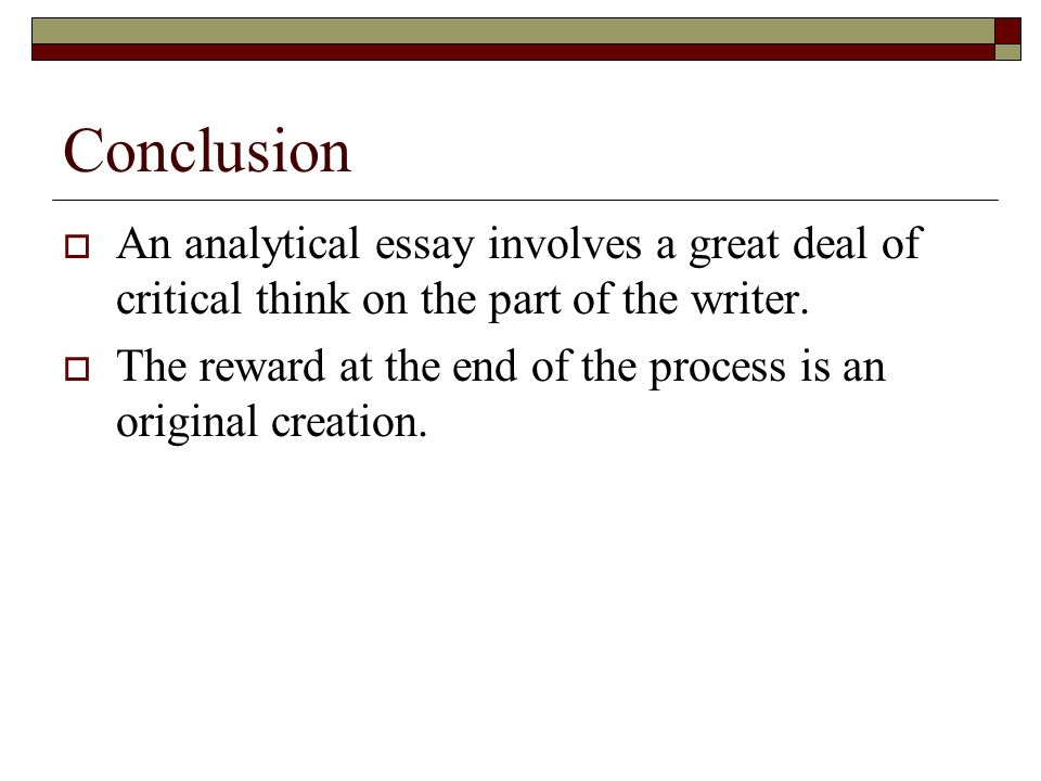 High School Years Essay Conclusion An Analytical Essay Involves A Great Deal Of Critical Think On  The Part Of The Sample Narrative Essay High School also Topics English Essay Writing The Analytical Essay  Ppt Download Learning English Essay