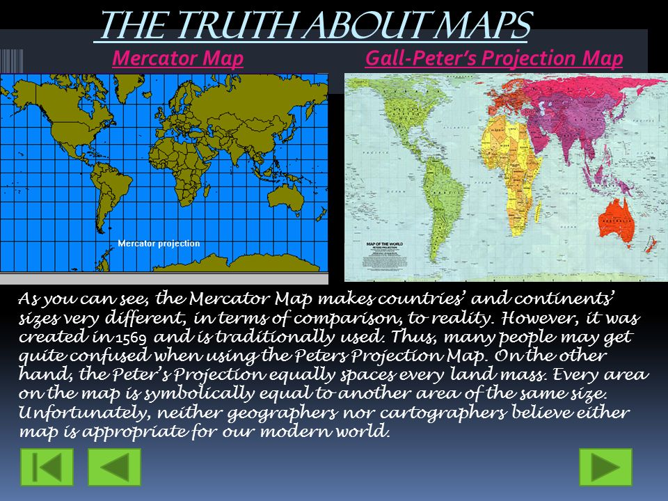 Gall Peters Projection World Map.The Truth About Maps Mercator Map Gall Peter S Projection Map Ppt