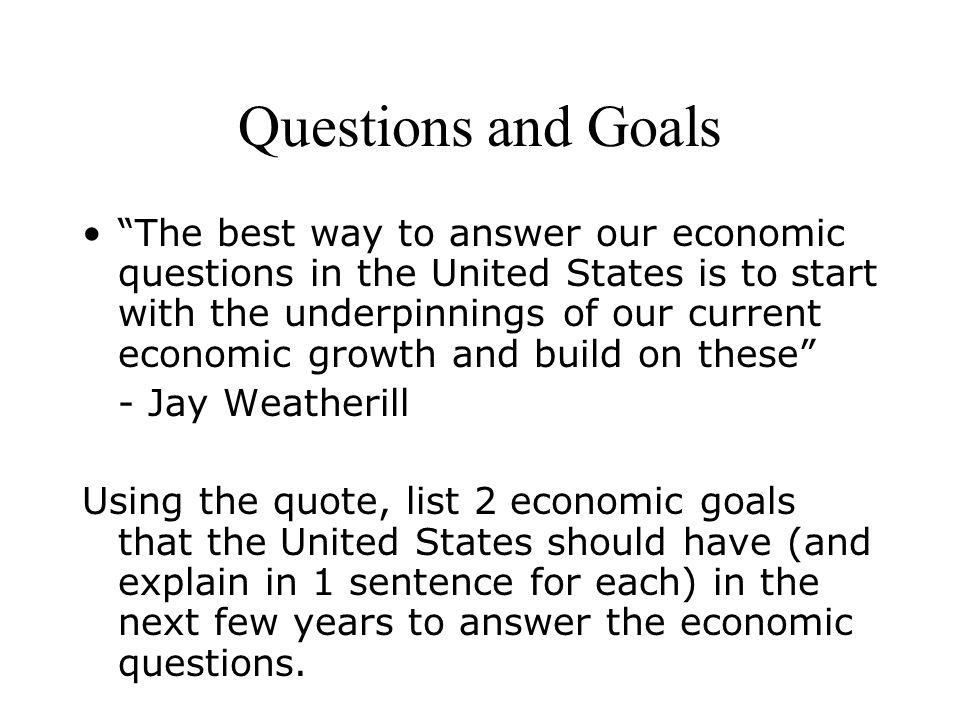 Economic Questions and Economic Goals (p 23-26) - ppt download