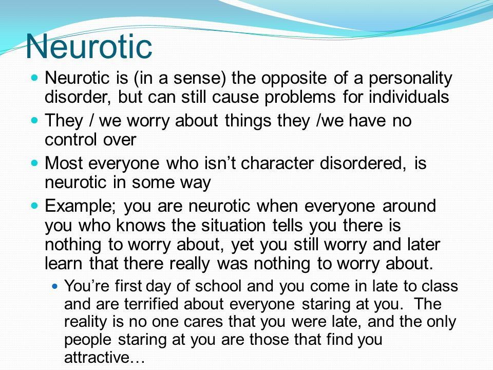 What is a neurotic personality and how to recognize if you have.