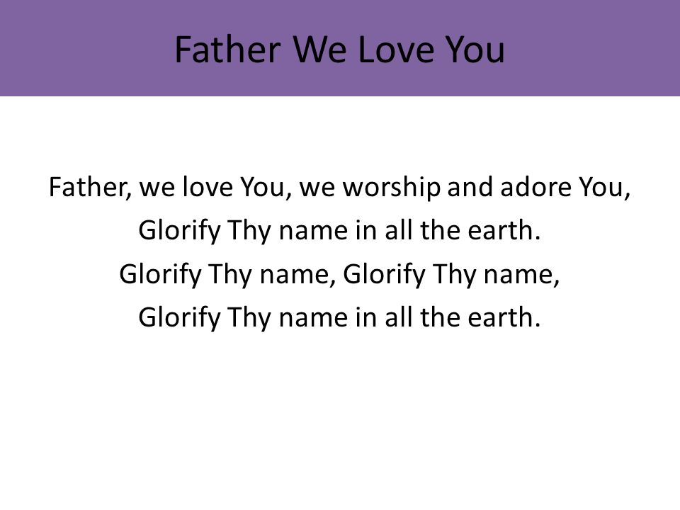 Father We Love You We Worship Lyrics - WhatsApp Status