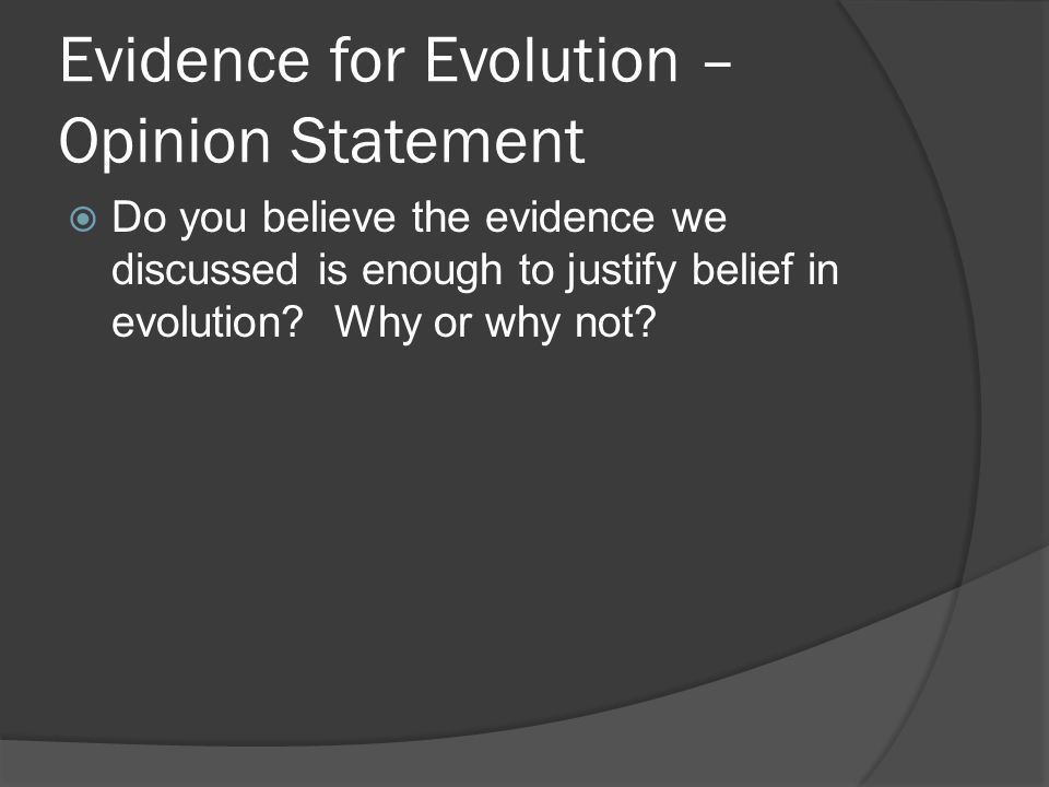 Evidence for Evolution – Opinion Statement